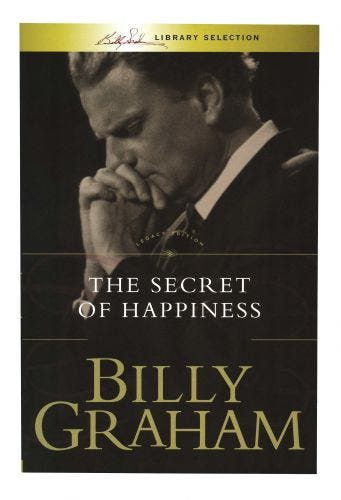The Secret Of Happiness - Billy Graham Library Selection