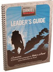 Dare To Be A Daniel 13-Session Leader's Guide