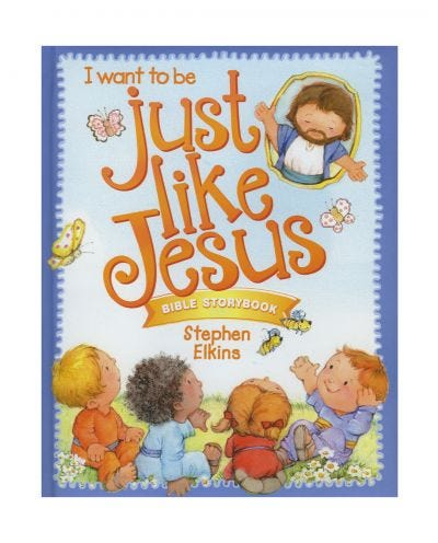 Just Like Jesus Bible Storybook