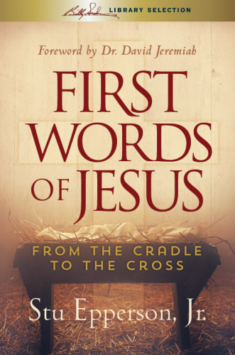 First Words Of Jesus - Billy Graham Library Selection