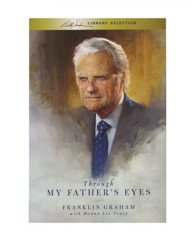 Through My Father's Eyes - Billy Graham Library Selection